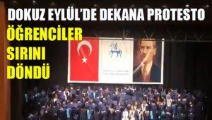 DOKUZ EYLÜL'DE DEKANA PROTESTO