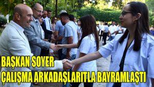 Başkan Soyer, çalışma arkadaşlarıyla bayramlaştı