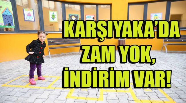 KARŞIYAKA'DA ZAM YOK, İNDİRİM VAR!