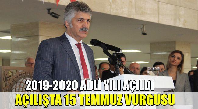2019-2020 ADLİ YIL AÇILIŞ TÖRENİNDE 15 TEMMUZ VURGUSU