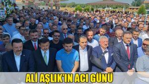 ALİ AŞLIK'IN ACI GÜNÜ