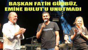 BAŞKAN FATİH GÜRBÜZ, EMİNE BULUT'U UNUTMADI