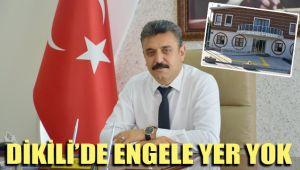 DİKİLİ'DE ENGELE YER YOK
