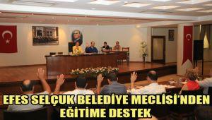 EFES SELÇUK BELEDİYE MECLİSİ'NDEN EĞİTİME DESTEK