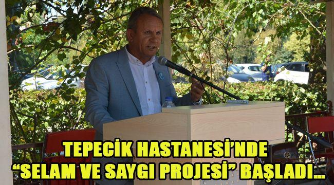 """TEPECİK HASTANESİ'NDE """"SELAM VE SAYGI PROJESİ"""" BAŞLADI…"""