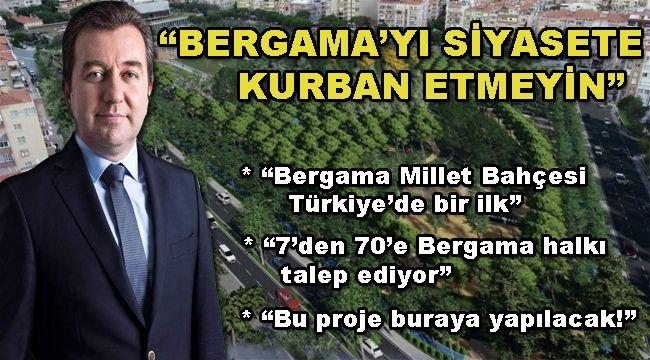 """BERGAMA'YI SİYASETE KURBAN ETMEYİN"""