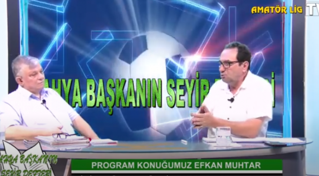 EFKAN MUHTAR AMATÖR LİG TV'YE KONUŞTU